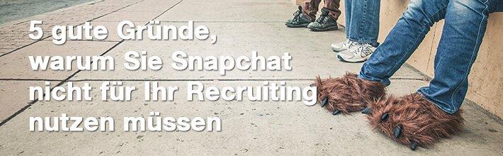 5 gute Gründe gegen Snapchat beim Recruiting