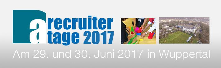 A-Recruiter Tage 2017 in Wuppertal am 29./30. Juni 2016